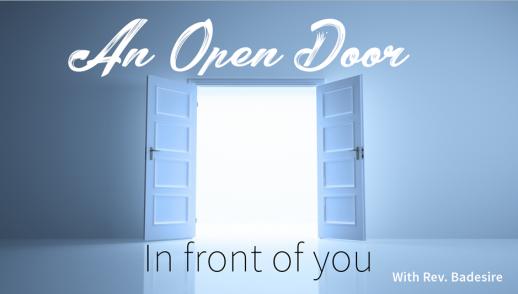 AN OPEN DOOR INFRONT OF YOU