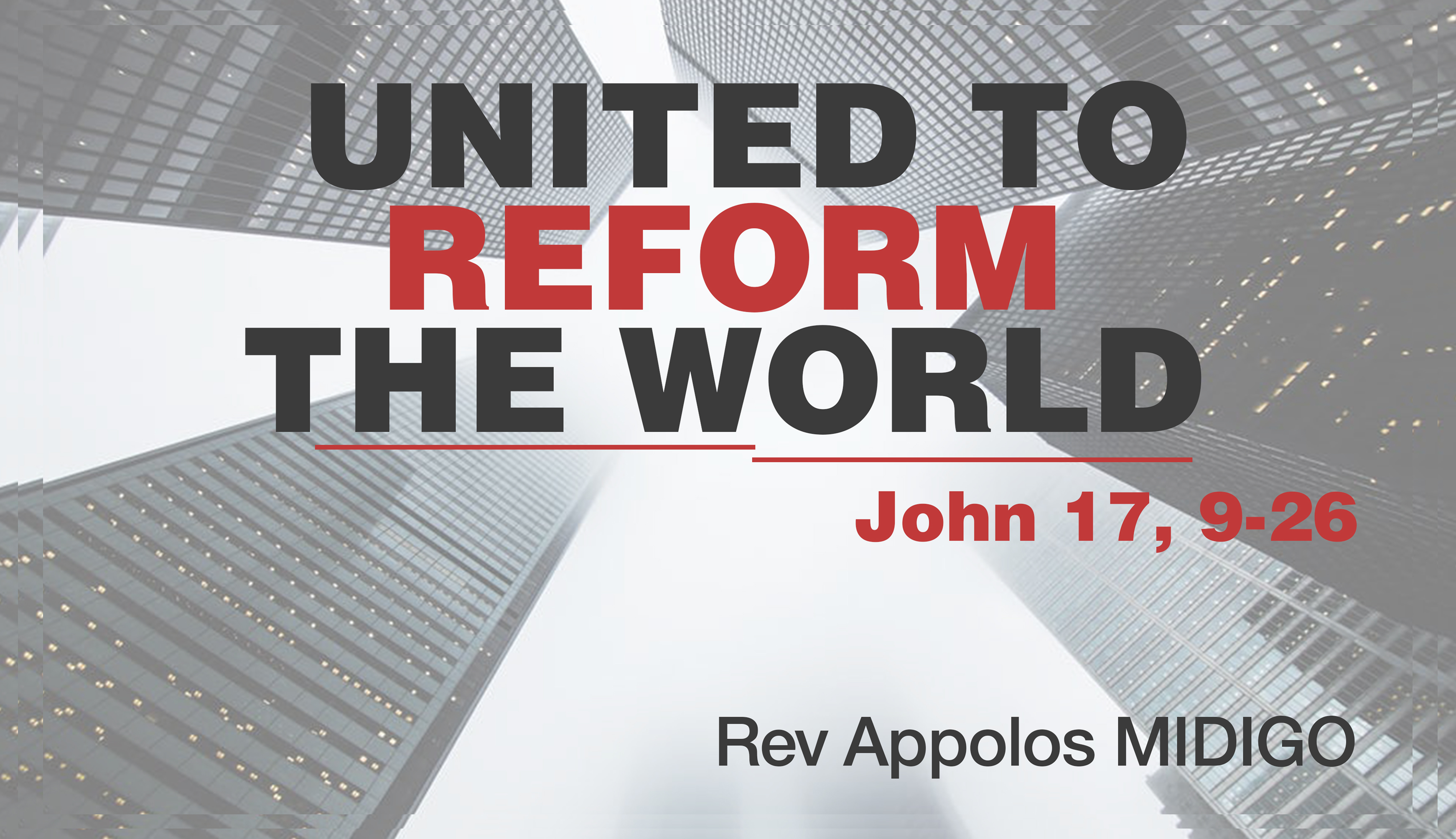 UNITED TO REFORM THE WORLD