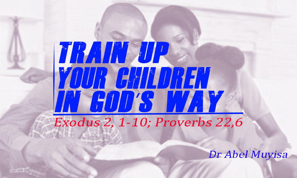 Train up your children in God's way